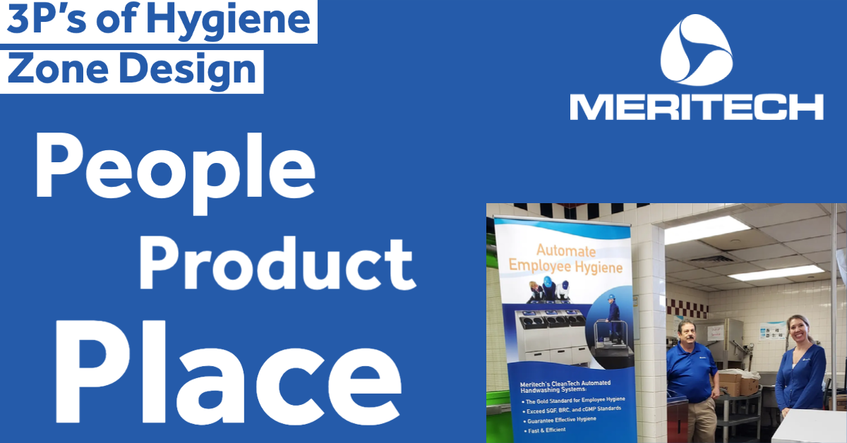 3P's of Hygiene Zone Design - People, Place and Product