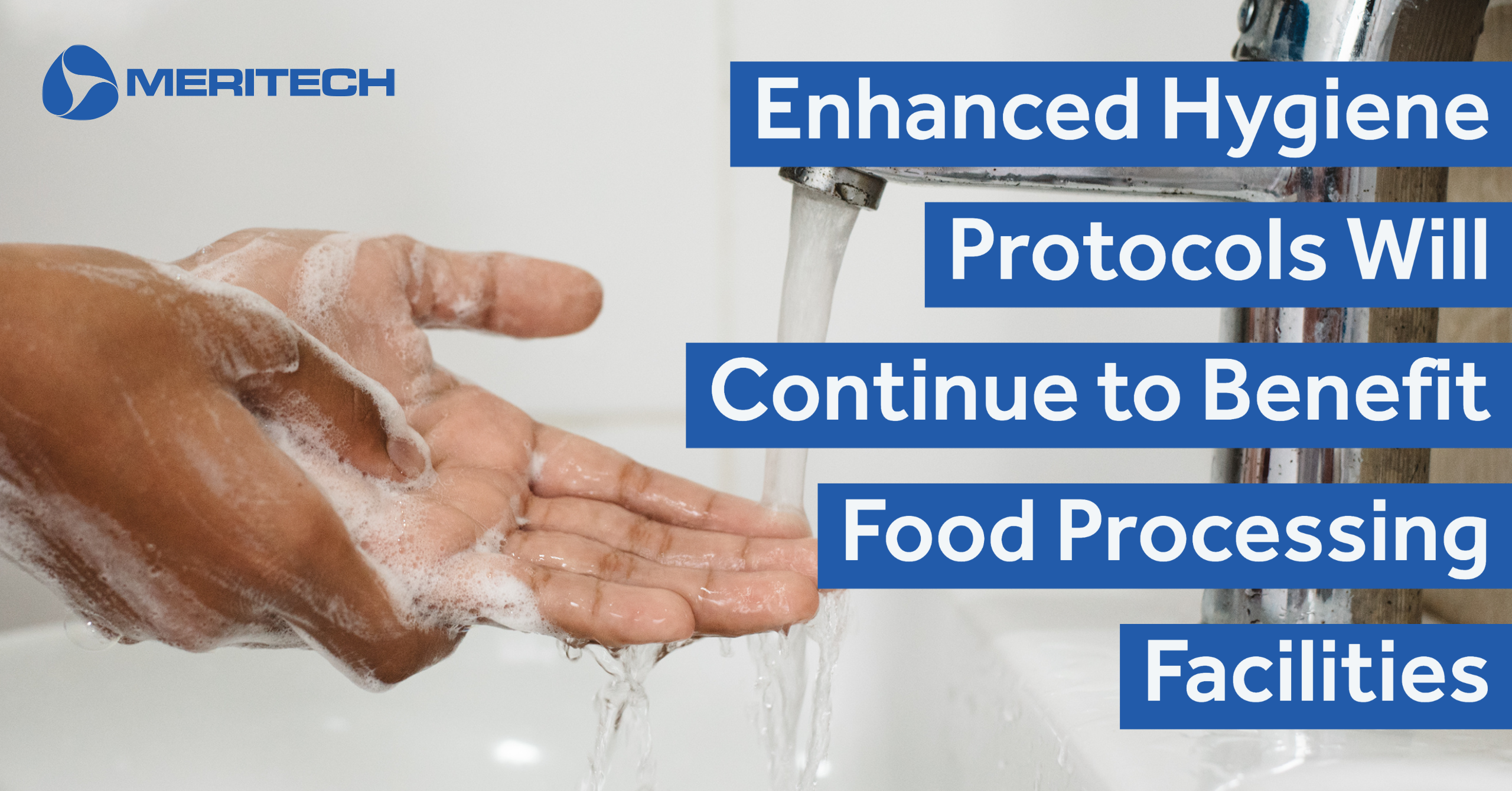 Enhanced Hygiene Protocols Will Continue to Benefit Food Processing Facilities