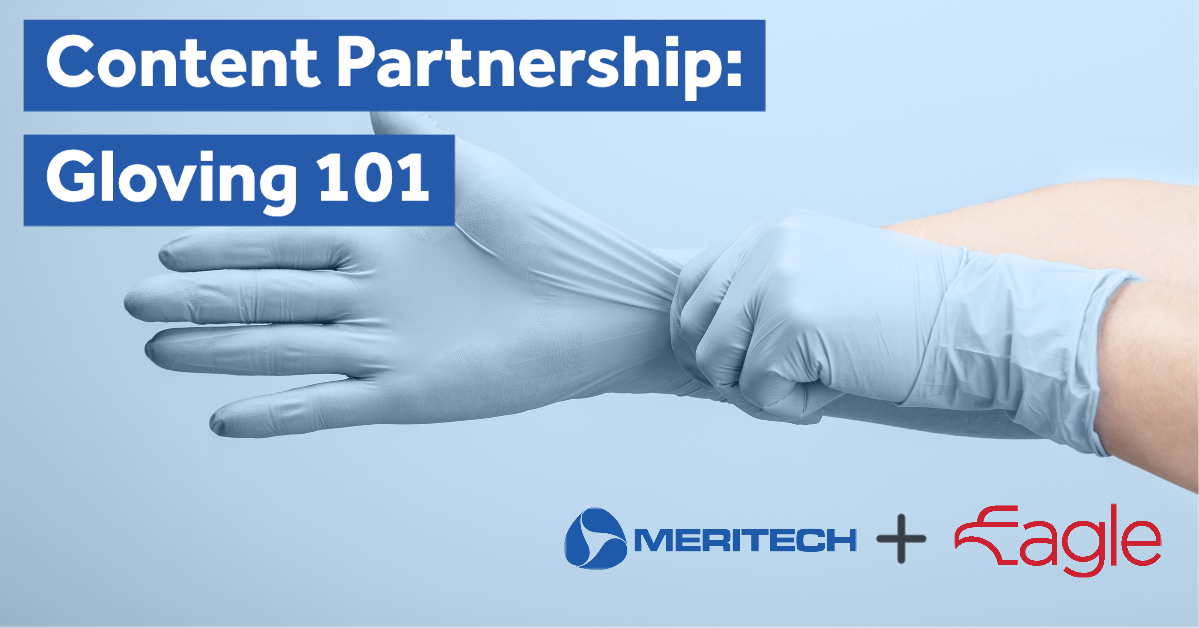 Meritech Collaborates with Eagle Protect to Provide Gloving Resource Center