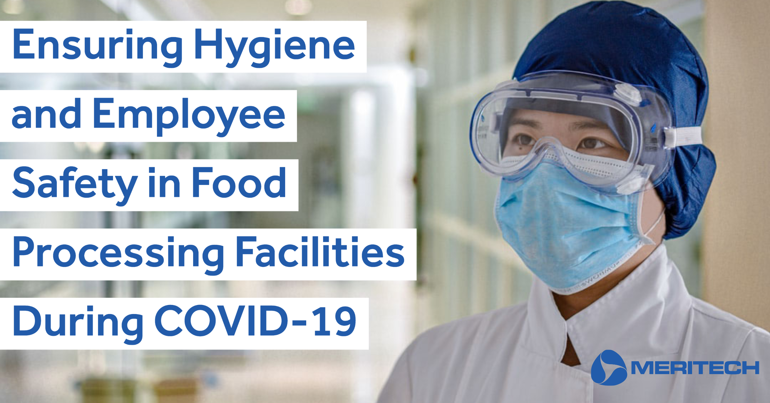 Ensuring Hygiene and Employee Safety in Food Processing Facilities During COVID-19