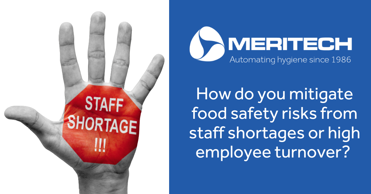 Mitigating Food Safety Risks from Employee Hygiene with Staff Shortages and Employee Turnover at your Food Processing Facility