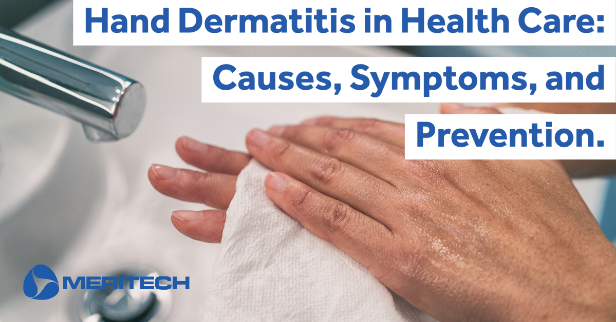 Hand Dermatitis in Health Care: Causes, Symptoms, and Prevention.