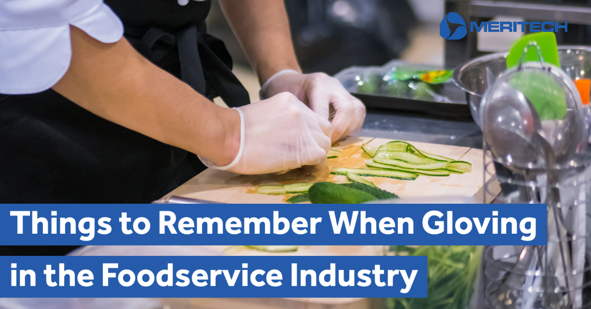 Things to Remember When Gloving in the Foodservice Industry