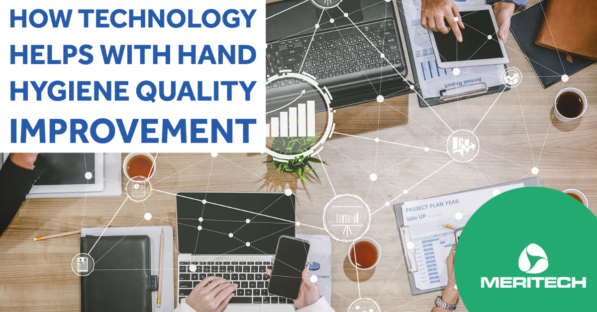 How Technology Helps With Hand Hygiene Quality Improvement