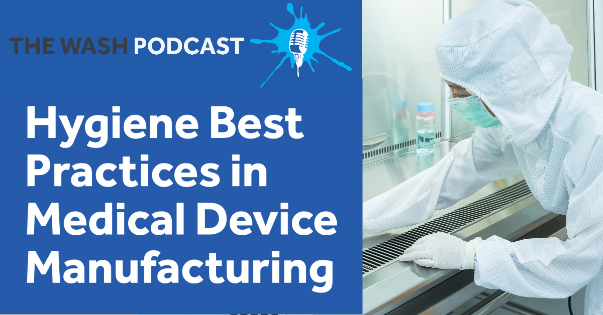 Hygiene Best Practices in Medical Device Manufacturing with Charlie Webb from Van Der Stahl Scientific